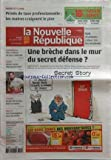NOUVELLE REPUBLIQUE (LA) [No 19762] du 29/10/2009 - PRIVES DE TAXE PROFESIONNELLE / LES MAIRES CRAIGNENT LE PIRE - UNE BRECHE DANS LE MUR DU SECRET DEFENSE / ANGOLAGATE / PASQUA - RALLYE / LES TOURANGEAUX CHEZ LES CH'TIS - OLIVIER ARLOT DEJA GRAND CHEF - PARAMEDICAL / ELLE PROFITAIT DE LEUR CREDUITE
