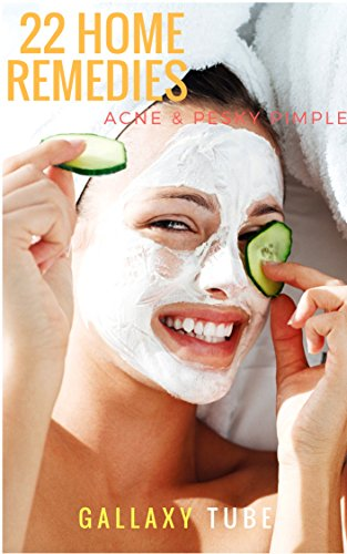 Home Remedies for Acne & Pesky Pimples by [Tube, Gallaxy]