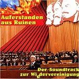 Auferstanden aus Ruinen - Der Soundtrack zur Wiedervereinigung
