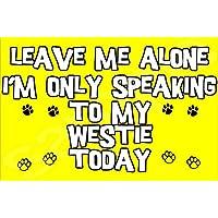Déjame en paz sólo voy a hablar con mi Westie hoy perro - Jumbo imán regalo/regalo