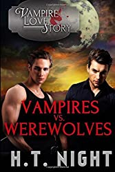 Vampires vs. Werewolves by H.T. Night (2016-06-01)
