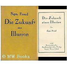 Die Zukunft Einer Illusion, Von Sigm. Freud