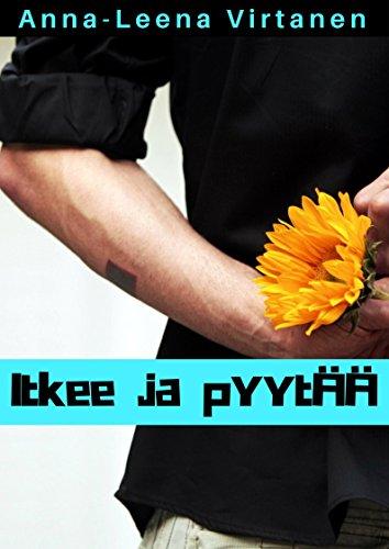 Itkee ja pyytää (Finnish Edition) por Anna-Leena Virtanen