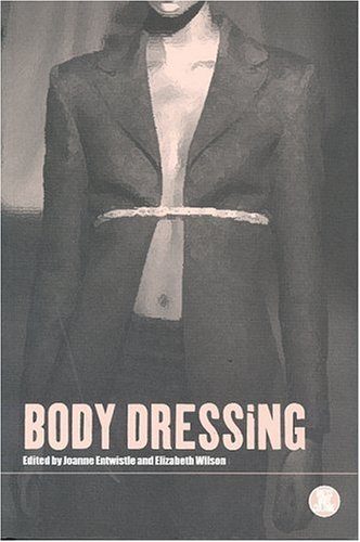 Body Dressing (Dress, Body, Culture)