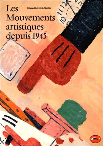 Les Mouvements artistiques depuis 1945