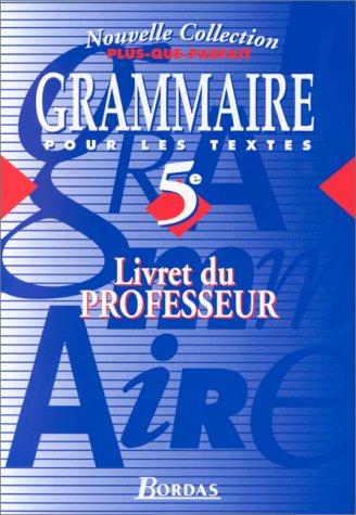 Grammaire pour les textes : 5e. Livret du professeur