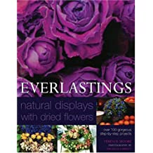 Everlastings: Natural Displays with Dried Flowers