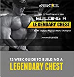 Building a Legendary Chest : 12 weeks program to build a 3d chest like buendia (English Edition)