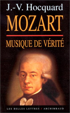 Mozart : Musique de vérité par Jean-Victor Hocquard