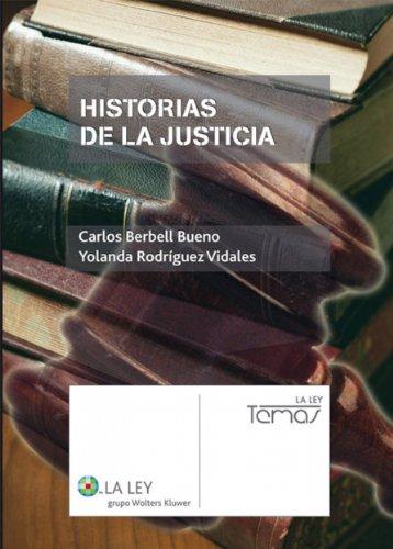 Historias de la justicia por Carlos Berbell Bueno