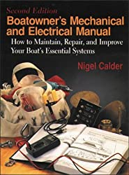 Boatowner's Mechanical & Electrical Manual: How To Maintain, Repair, & Improve Your Boat's Essential Systems