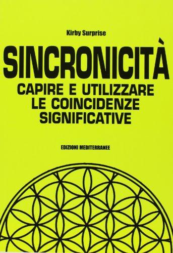 Sincronicità. Capire e utilizzare le coincidenze significative pdf