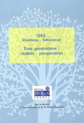 DES (Distilbène-Stilboestrol) : Trois générations : réalités - perspectives