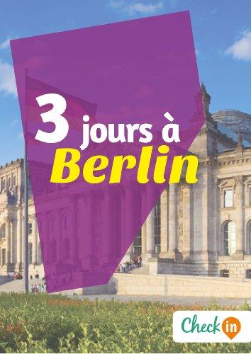 1 jour a berlin un guide touristique avec des cartes des bons plans et les itineraires indispensables
