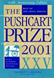 The Pushcart Prize XXV: Best of the Small Presses (2001 Edition)