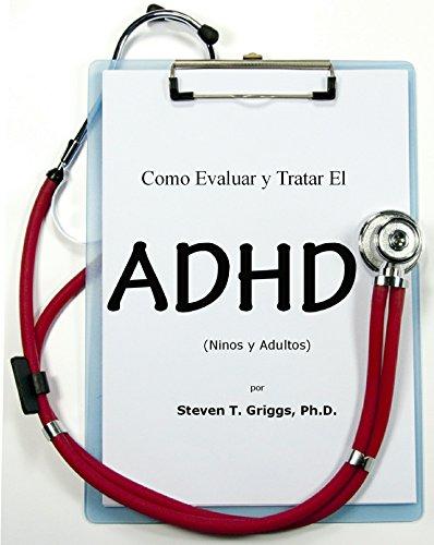 Como Evaluar y Tratar El ADHD: (Ninors y Adultos) por Steven Griggs PhD