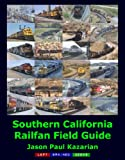 Best California Field Guides - Southern California Railfan Field Guide Review