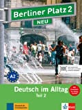 Berliner Platz 2 NEU: Deutsch im Alltag. Lehr- und Arbeitsbuch Teil 2 mit Audio-CD zum Arbeitsbuchteil und