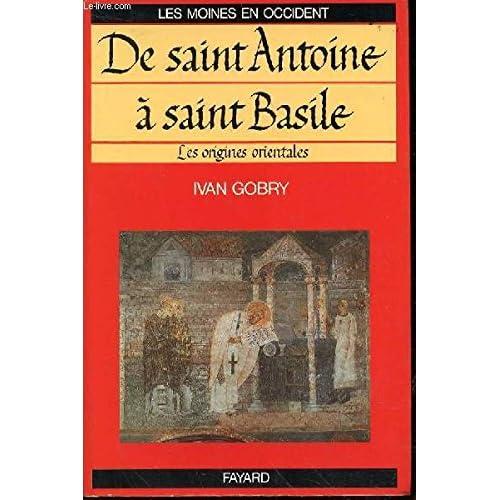 Les Moines en Occident : Tome 1, De saint Antoine à saint Basile