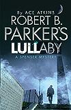 Robert B. Parker's Lullaby (A Spenser Mystery)