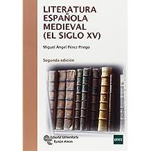 Literatura Española Medieval (El siglo XV) (Manuales)