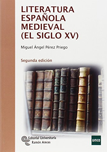 Literatura Española Medieval (El siglo XV) (Manuales) por Miguel Ángel Pérez Priego