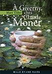 A Giverny chez Claude Monet: suivi de...