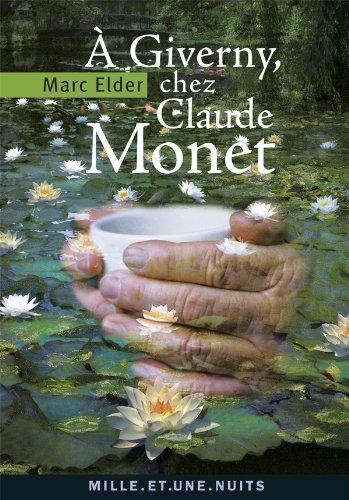A Giverny chez Claude Monet: suivi de « Claude Mo...