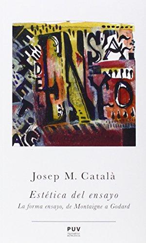 Estética del ensayo: La forma ensayo, de Montaigne a Godard (Prismas)