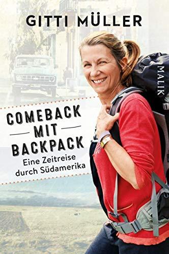 Comeback mit Backpack: Eine Zeitreise durch Südamerika -