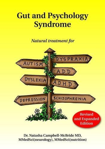 Gut and Psychology Syndrome: Natural Treatment for Autism, Dyspraxia, A.D.D., Dyslexia, A.D.H.D., Depression, Schizophrenia by Natasha Campbell-McBride (2010) Paperback