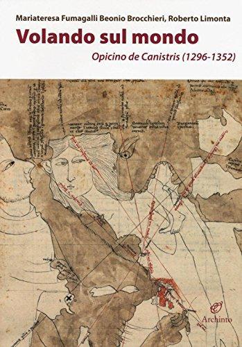 Volando sul mondo. Opicino de Canistris (1296-1352) (Le mongolfiere)