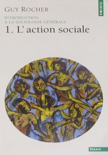 L'Action sociale, tome 1. Introduction à la sociologie générale