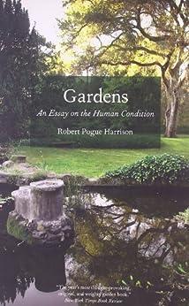 Gardens: An Essay on the Human Condition von [Harrison, Robert Pogue]
