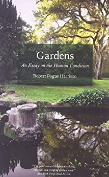 Gardens: An Essay on the Human Condition par [Harrison, Robert Pogue]