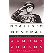 Stalin's General: The Life of Georgy Zhukov by Geoffrey Roberts (2012-06-05)