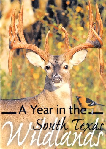 A Year in the South Texas Wildlands