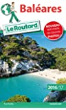 Guide du Routard Baléares 2016/2017
