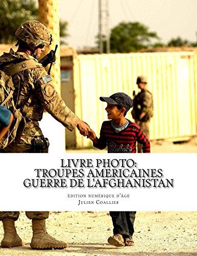 Livre Photo: Troupes Americaines - Guerre de L'afghanistan: édition numérique d'âge par Julien Coallier