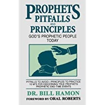 Prophets, Pitfalls and Principles: God's Prophetic People Today (Prophets, 3) by Hamon, Bill (10/1/1991)