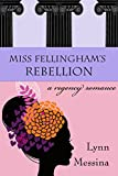 Miss Fellingham's Rebellion: A Regency Romance