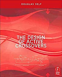 [The Design of Active Crossovers] (By: Douglas Self) [published: August, 2011]