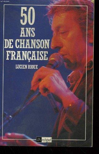 50 ans de chanson francaise: De Trenet a Bruel