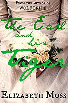 The Earl and His Tiger Special Edition: Regency Romance by [Moss, Elizabeth]