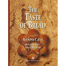 The Taste of Bread: A translation of Le Goût du Pain, comment le préserver, comment le retrouver
