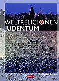 Die Weltreligionen - Neubearbeitung: Judentum: Arbeitsbuch - Werner Trutwin
