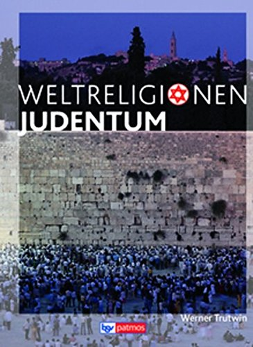Die Weltreligionen - Neubearbeitung: Judentum: Arbeitsbuch