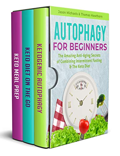 Autophagy for Beginners: The Amazing Anti-Aging Secrets of Combining Intermittent Fasting & The Keto Diet (English Edition)