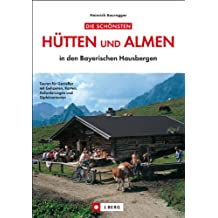 Hütten und Almen i.d. bayer. Hausbergen