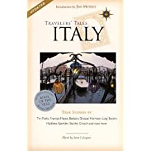 Travelers' Tales Italy: True Stories: True Stories of Life on the Road (Travelers' Tales Guides)